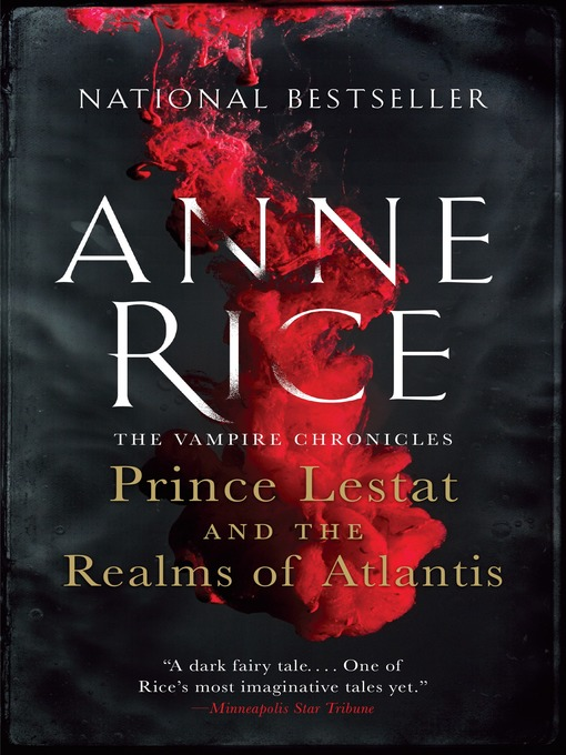 Title details for Prince Lestat and the Realms of Atlantis by Anne Rice - Available