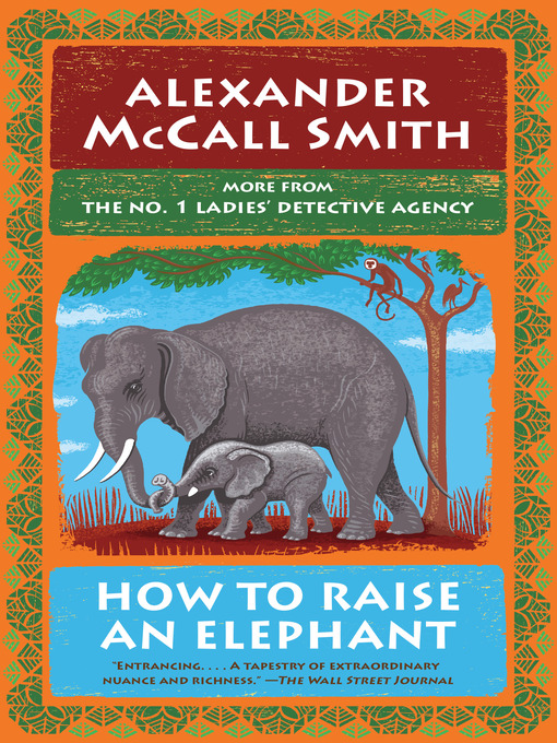 Title details for How to Raise an Elephant by Alexander McCall Smith - Available