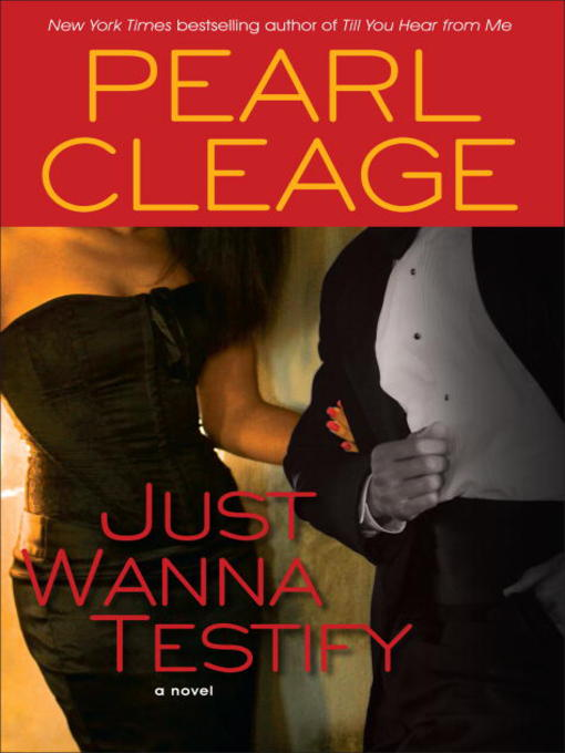 Title details for Just Wanna Testify by Pearl Cleage - Available