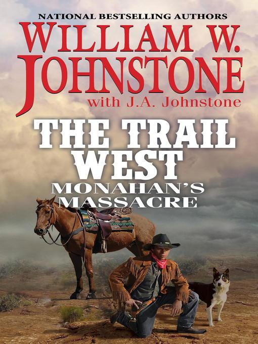 Title details for Monahan's Massacre by William W. Johnstone - Wait list