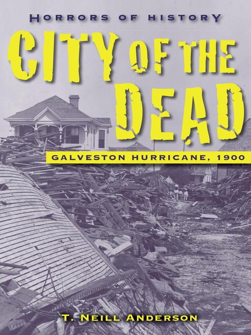 City of the Dead: Galveston Hurricane, 1900