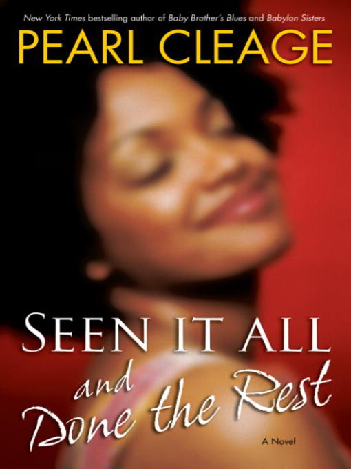 Title details for Seen It All and Done the Rest by Pearl Cleage - Wait list