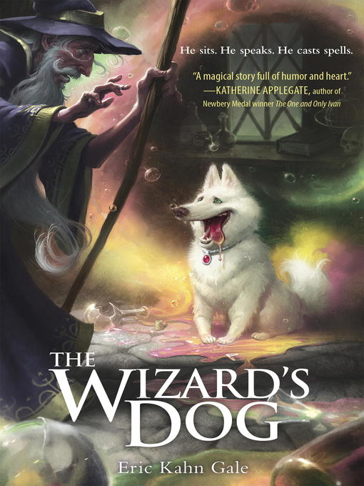 Title details for The Wizard's Dog by Eric Kahn Gale - Available