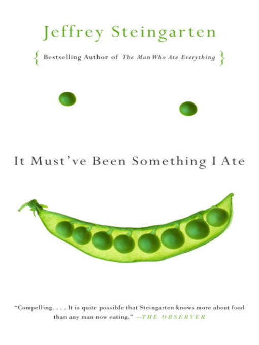 Title details for It Must've Been Something I Ate by Jeffrey Steingarten - Available