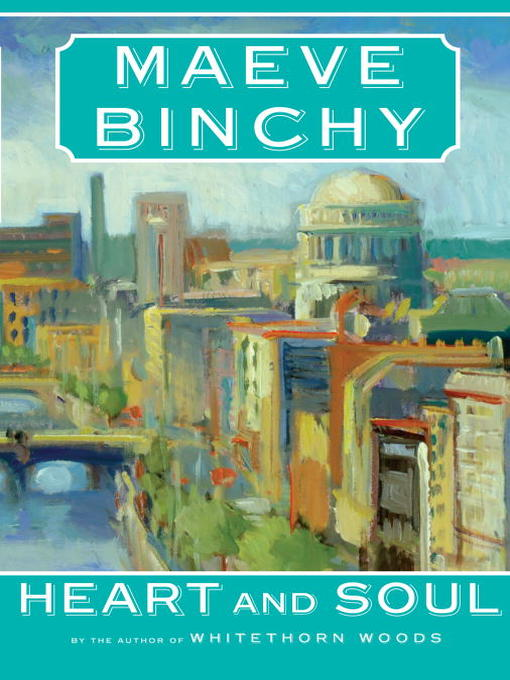 Title details for Heart and Soul by Maeve Binchy - Available