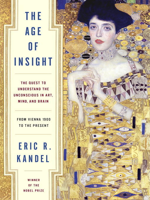 Title details for The Age of Insight by Eric Kandel - Available