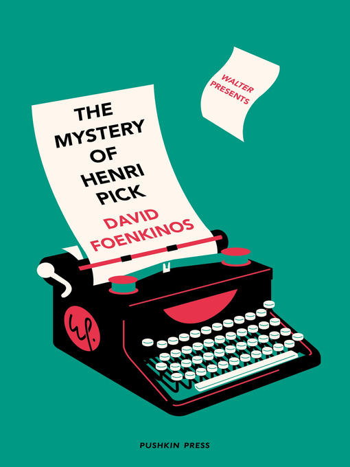 Title details for The Mystery of Henri Pick by David Foenkinos - Available