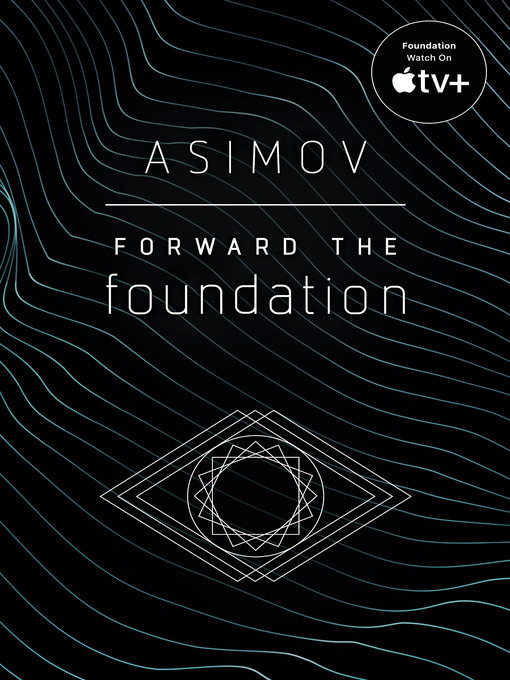 Title details for Forward the Foundation by Isaac Asimov - Available