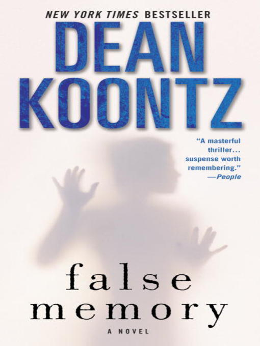 Title details for False Memory by Dean Koontz - Available