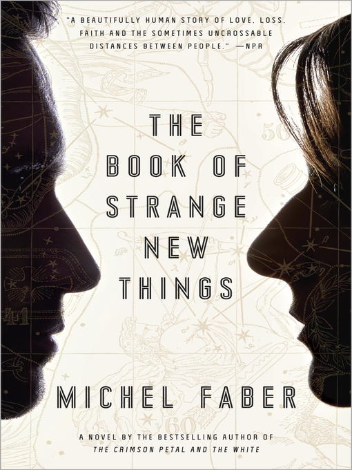 Title details for The Book of Strange New Things by Michel Faber - Available