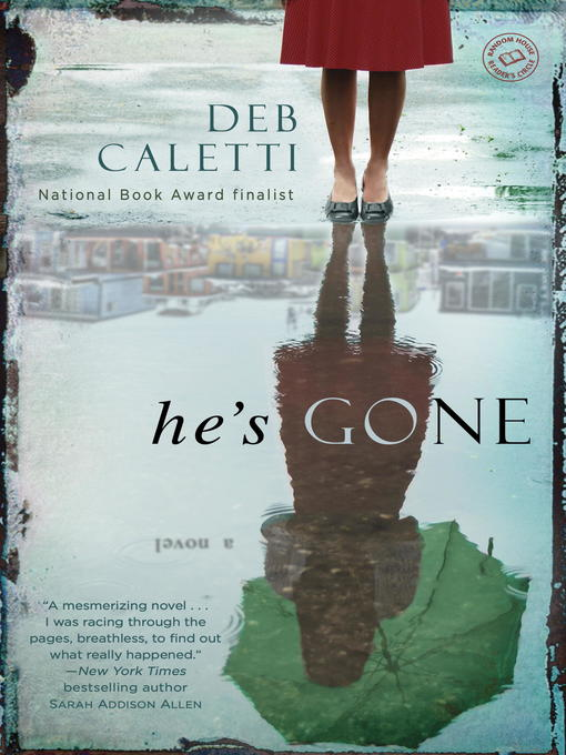 Title details for He's Gone by Deb Caletti - Wait list