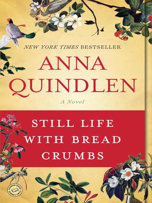 Title details for Still Life with Bread Crumbs by Anna Quindlen - Wait list