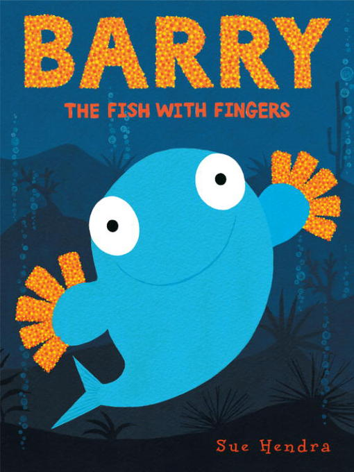 Title details for Barry the Fish with Fingers by Sue Hendra - Available