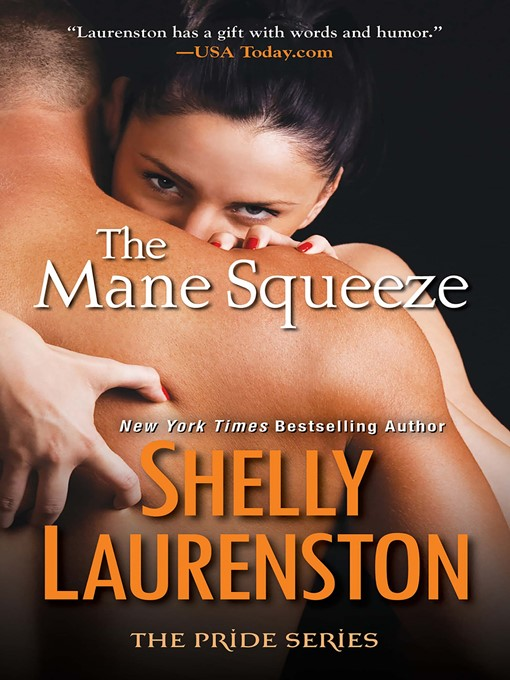 Title details for The Mane Squeeze by Shelly Laurenston - Available