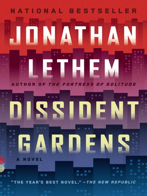 Title details for Dissident Gardens by Jonathan Lethem - Available