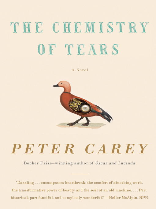 Title details for The Chemistry of Tears by Peter Carey - Available