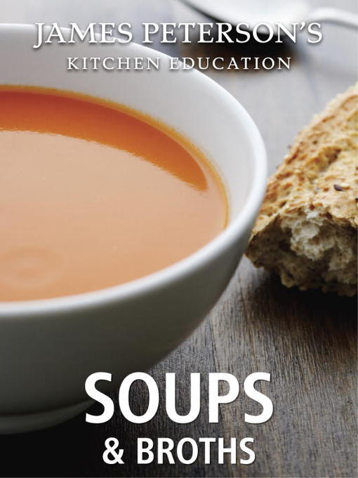 Title details for Soups and Broths by James Peterson - Available
