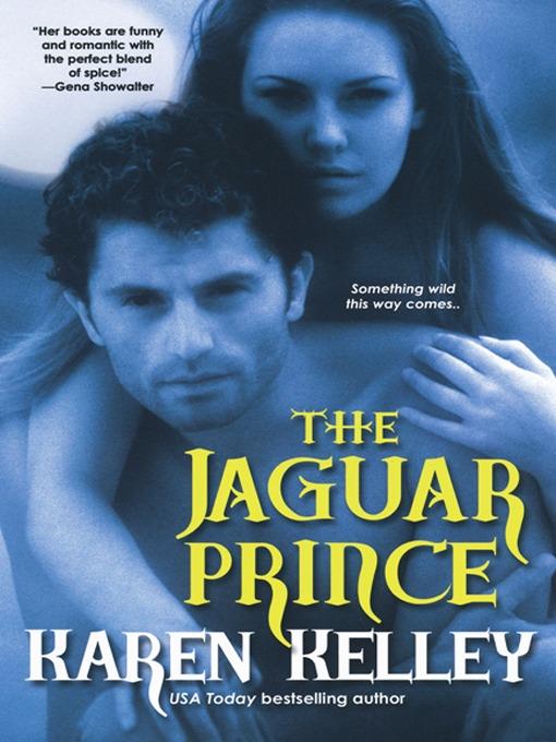 Title details for The Jaguar Prince by Karen Kelley - Available