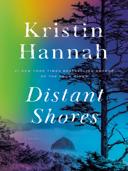 Title details for Distant Shores by Kristin Hannah - Wait list
