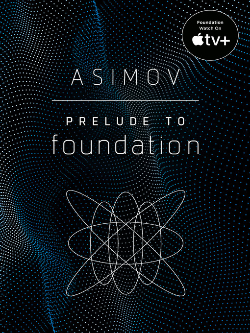Title details for Prelude to Foundation by Isaac Asimov - Wait list