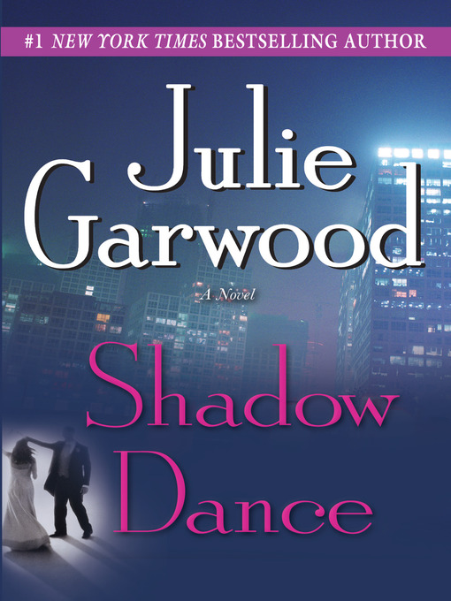 Title details for Shadow Dance by Julie Garwood - Available