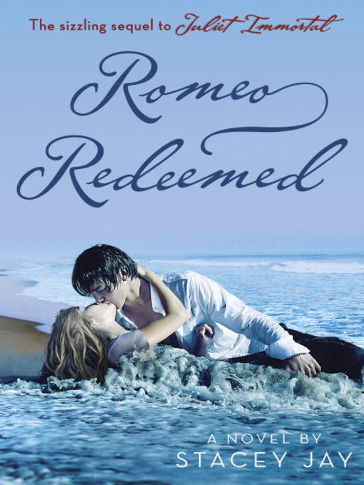 Title details for Romeo Redeemed by Stacey Jay - Available