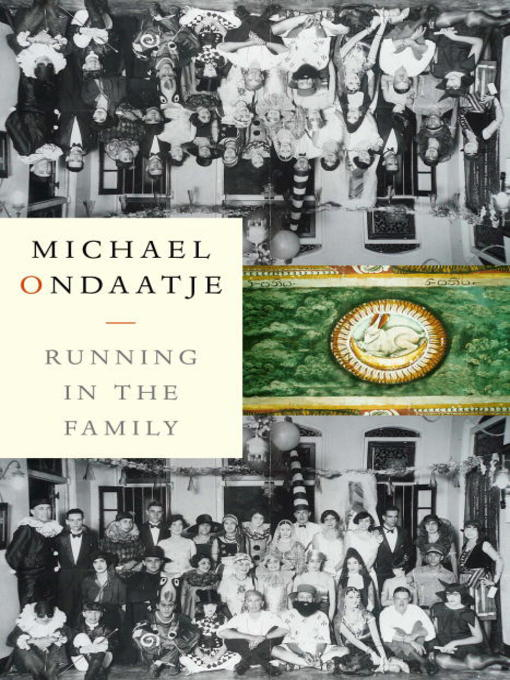 Title details for Running in the Family by Michael Ondaatje - Available