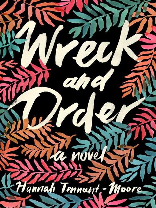 Title details for Wreck and Order by Hannah Tennant-Moore - Wait list