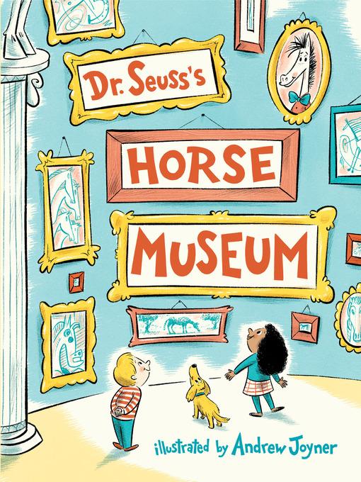 Title details for Dr. Seuss's Horse Museum by Dr. Seuss - Wait list