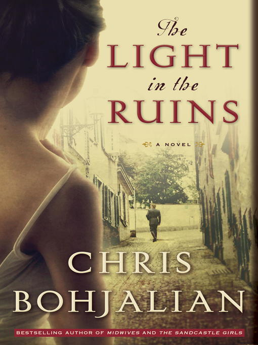 Title details for The Light in the Ruins by Chris Bohjalian - Wait list