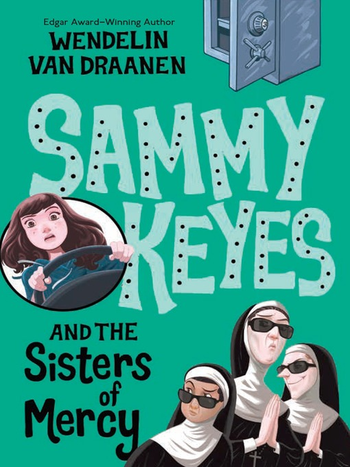 Title details for Sammy Keyes and the Sisters of Mercy by Wendelin Van Draanen - Wait list