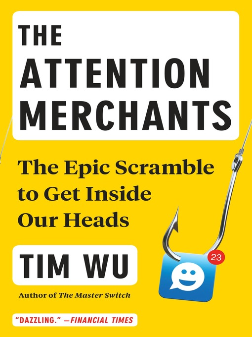 Détails du titre pour The Attention Merchants par Tim Wu - Liste d'attente