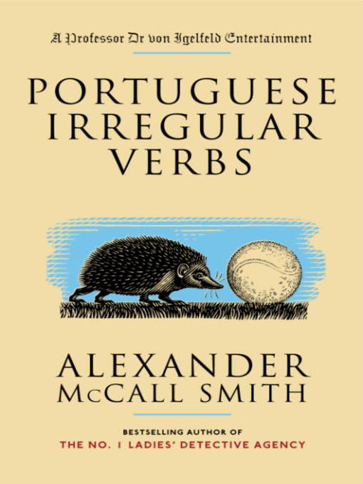 Title details for Portuguese Irregular Verbs by Alexander McCall Smith - Available