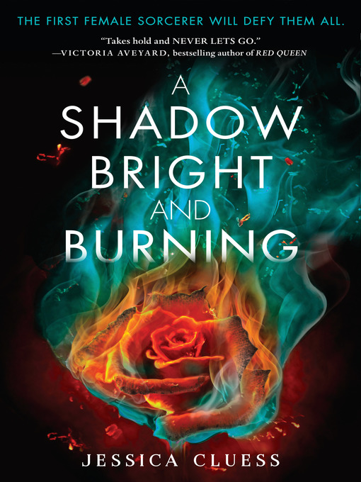 Title details for A Shadow Bright and Burning by Jessica Cluess - Available