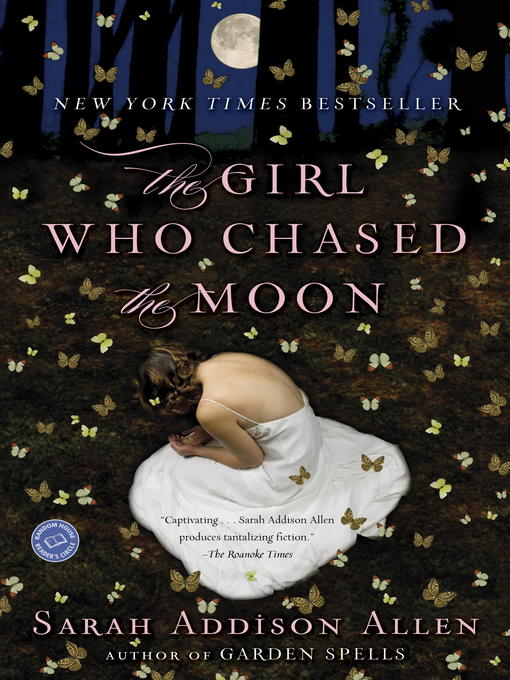 Title details for The Girl Who Chased the Moon by Sarah Addison Allen - Available