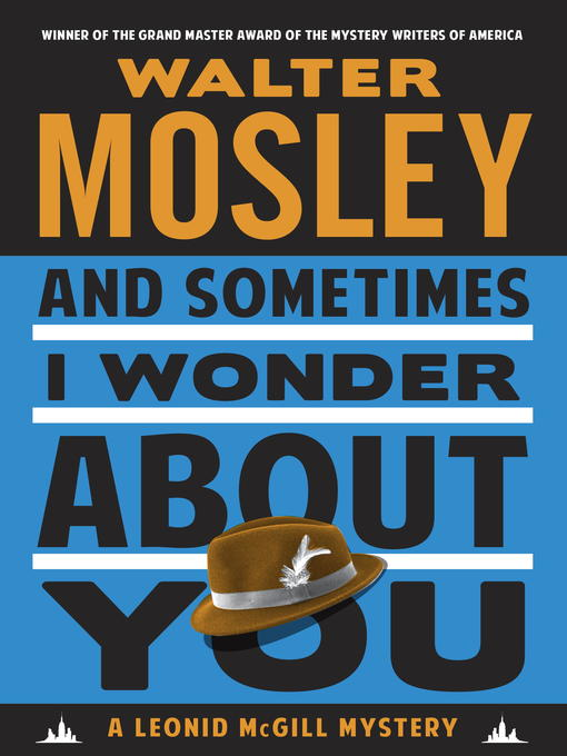 Title details for And Sometimes I Wonder About You by Walter Mosley - Wait list