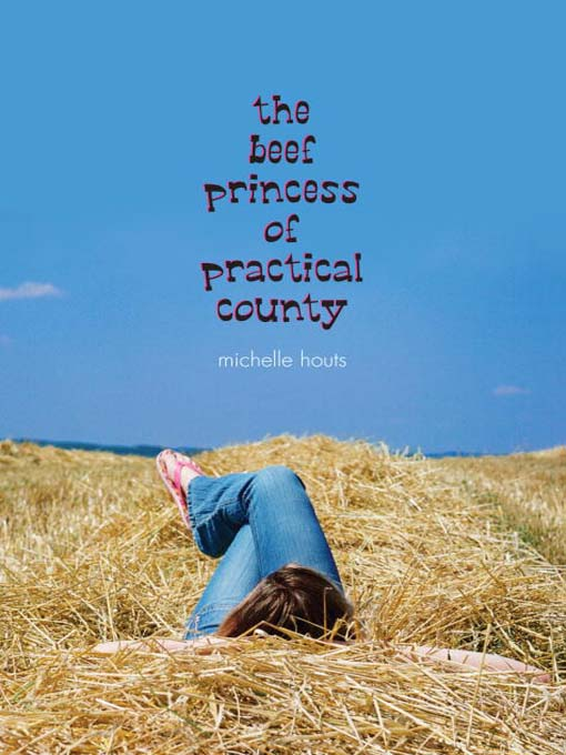 Title details for The Beef Princess of Practical County by Michelle Houts - Available