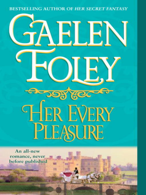 Title details for Her Every Pleasure by Gaelen Foley - Wait list