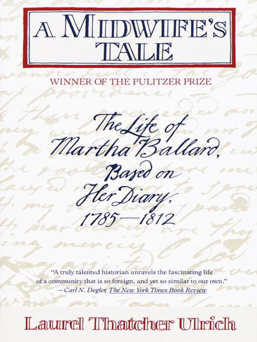 Title details for A Midwife's Tale by Laurel Thatcher Ulrich - Available