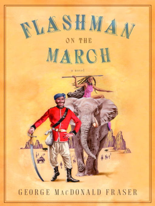 Title details for Flashman on the March by George MacDonald Fraser - Available