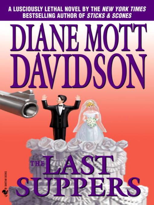 Title details for The Last Suppers by Diane Mott Davidson - Available
