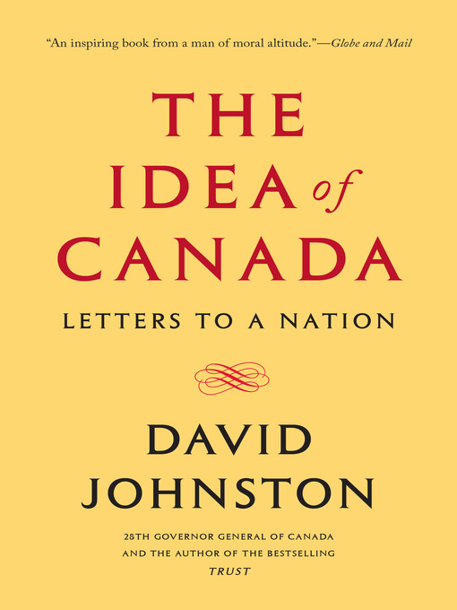 Title details for The Idea of Canada by David Johnston - Available