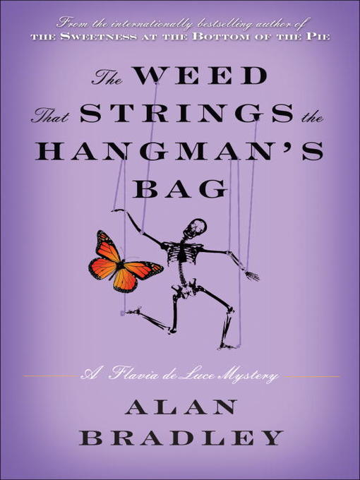Title details for The Weed That Strings the Hangman's Bag by Alan Bradley - Available