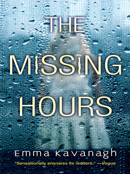 Title details for The Missing Hours by Emma Kavanagh - Wait list