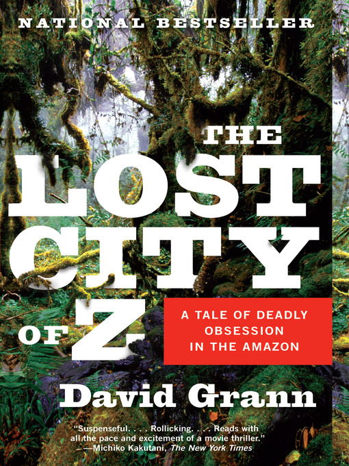 Détails du titre pour The Lost City of Z par David Grann - Disponible