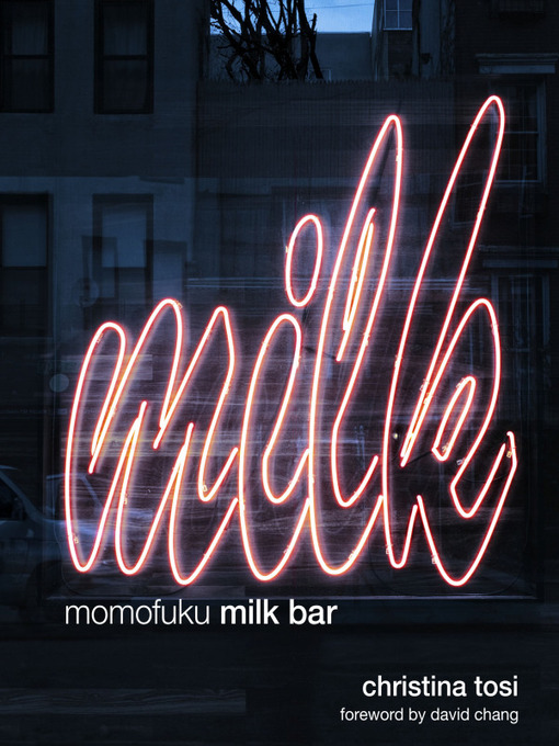 Title details for Momofuku Milk Bar by Christina Tosi - Available