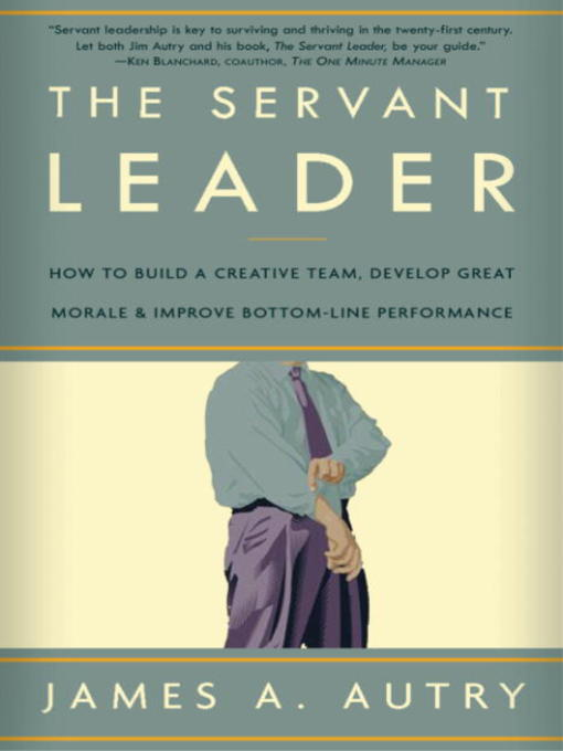 Title details for The Servant Leader by James A. Autry - Available