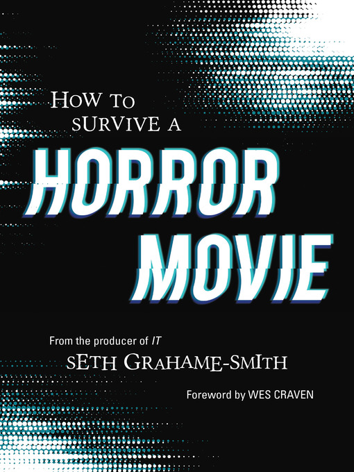 Title details for How to Survive a Horror Movie by Seth Grahame-Smith - Available