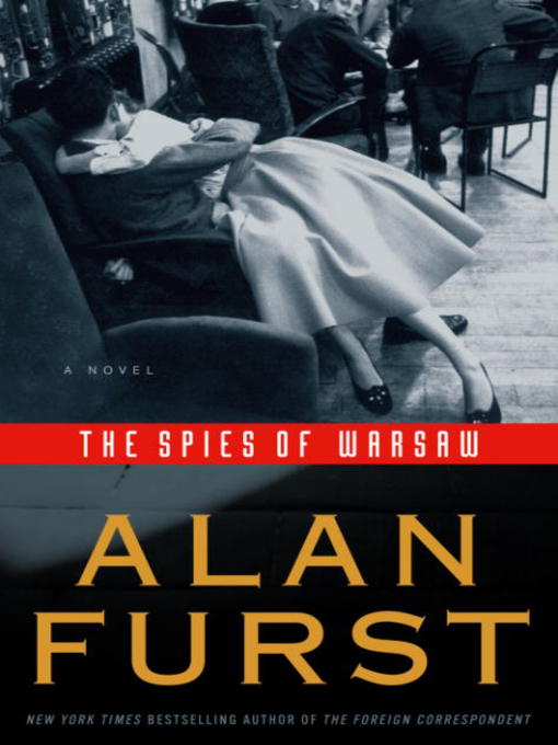 Title details for The Spies of Warsaw by Alan Furst - Available