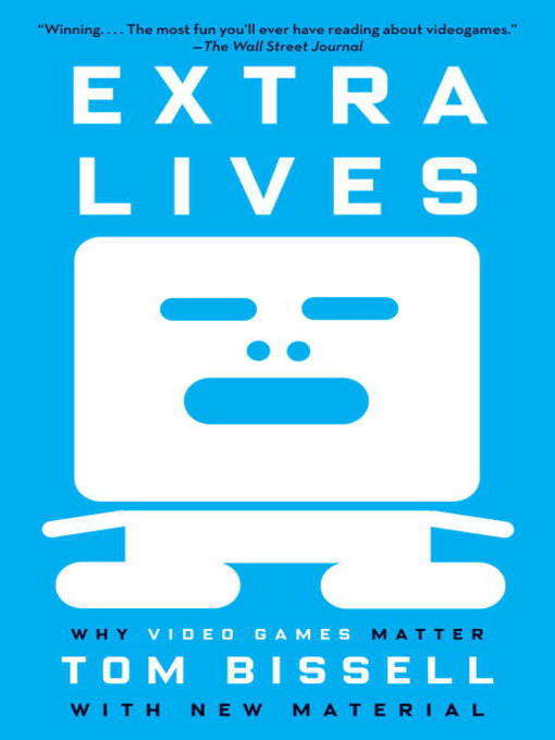 Title details for Extra Lives by Tom Bissell - Available